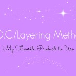 L.O.C./Layering Method | My Favorite Products to Use  [VIDEO]