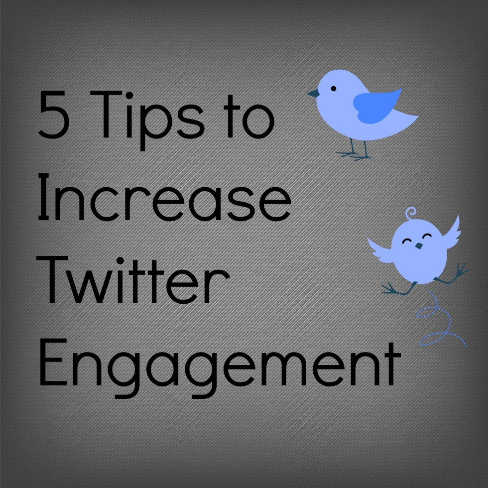 5 Tips to Increase Twitter Engagement | Social Media Tips