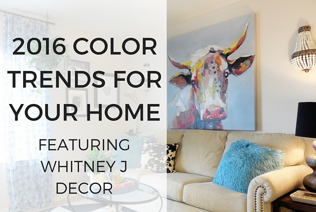 2016 Color Trends for Your Home